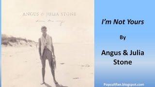 Angus & Julia Stone - I'm Not Yours (Lyrics)