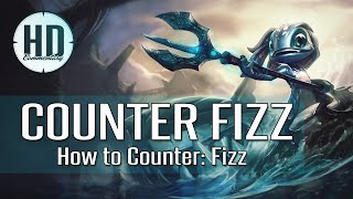 How to Counter: Fizz - How to play against Fizz - League of Legends