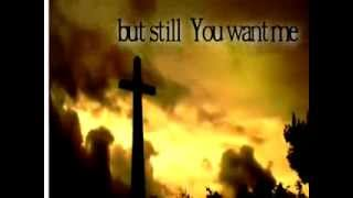 Still You Love Me by Aaron Shust  with lyrics