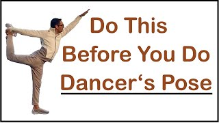 3 Steps Dancer Pose / Natrajasana (For All), And Condition Your Body For It
