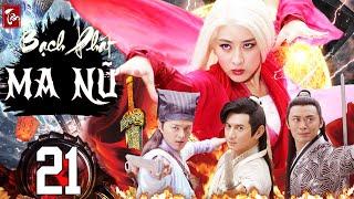 Phim Kiếm Hiệp 2020 Thuyết Minh | Tân Bạch Phát Ma Nữ - Tập 21 | Phim Bộ Trung Quốc 2020