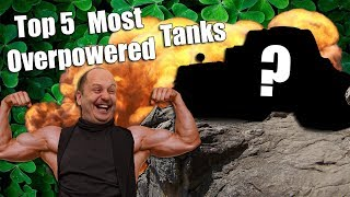 WoT || Top 5 || Most Overpowered Tanks