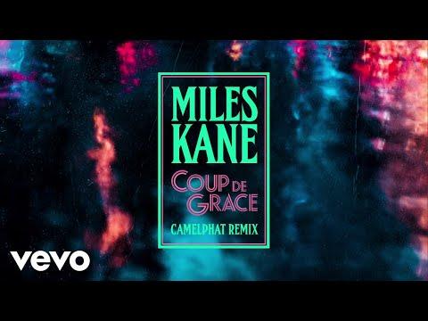 Miles Kane - Coup De Grace (CamelPhat Remix / Audio)