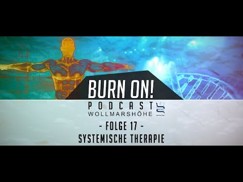Burn On! Folge 17 - Systemische Therapie