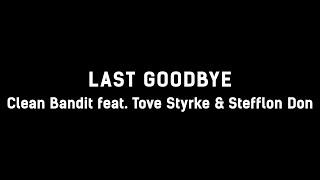 💔Clean Bandit - Last Goodbye (ft. Tove Styrke & Stefflon Don) (Lyrics) 💔