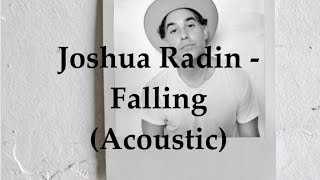 Joshua Radin - Falling (Acoustic Lyric Video)