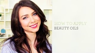 How to Apply Beauty Oils