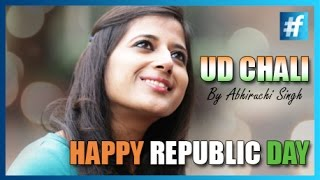 Latest Hindi Song - Inspiring Song - Ud Chali By Abhiruchi Singh | Full song | Republic Day Special