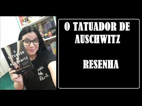 O TATUADOR DE AUSCHWITZ  I UMA FORTE HISTÓRIA DE AMOR I RESENHA