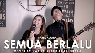 Download lagu Semua Berlalu Farel Alfara By Nabila Suakak Ft Tri Suaka Mp3