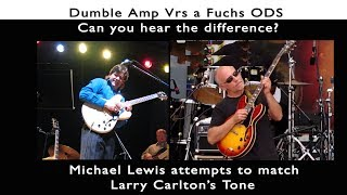 Dumble Vrs Fuchs Amp Comparison - Larry Carlton And Michael Lewis