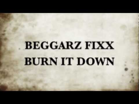 Beggarz Fixx - Burn It Down Official Lyric Video