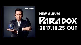 布袋寅泰『Paradox』– teaser –