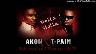 Akon Ft T-pain holla holla 2018 remix
