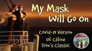 My Mask Will Go On - Covid-19 Version of Céline Dion's My