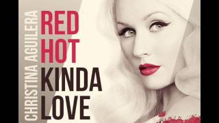 Red Hot Kind of Love - Christina Aguilera (Full Audio)