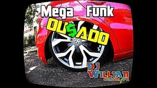 Mega Funk Ou$ado 2015 ( DJWillian ) ( VNHT )