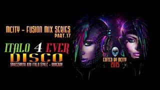 mCITY™ - Fusion Mix Series 17 - ITALO 4 EVER DISCO