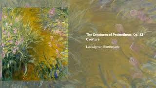 The Creatures of Prometheus, Op. 43