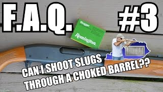 FAQ #3 Can I shoot a slug through a full choke?