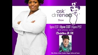 The Ask Dr. Renee Show with Chrstine St. Vil