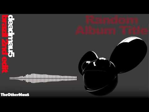 Deadmau5 - Brazil [2nd Edit] || HD