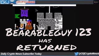 Bearableguy123  HAS RETURNED ,,..XRP TO TAKE THE # 1 SPOT