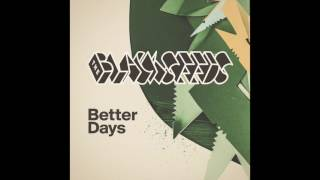 The Black Seeds Better Days Video