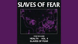 SLAVES OF FEAR