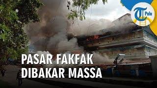 Pasar di Kabupaten Fakfak Dibakar Massa Kerusuhan