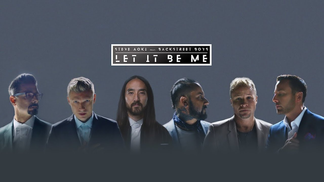Steve Aoki & Backstreet Boys – Let It Be Me