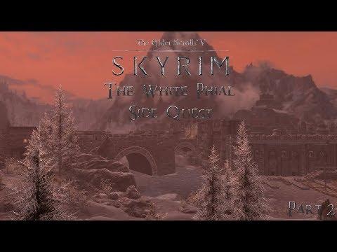 The White Phial Part 1 - Elder Scrolls V Skyrim - Side