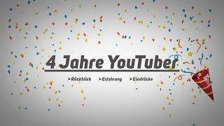 4 Jahre YouTuber - Rückblick und Erfahrungen
