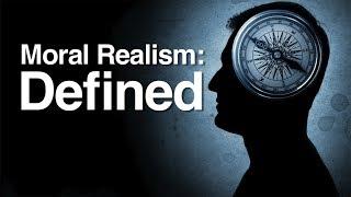 Moral Realism: Defined