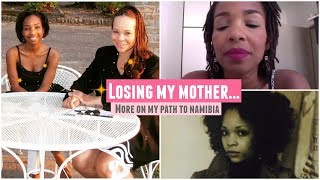 Losing My Mother   Life And Adjustment In Namibia   Get To Know Me   Black Expat In Africa