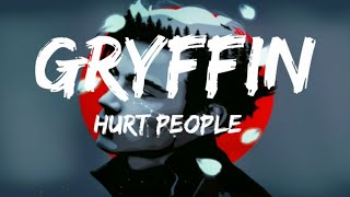 Gryffin - Hurt People (lyrics)
