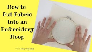 How To Put Fabric In An Embroidery Hoop