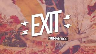 "Exit - ""Semantics"" (Official Audio)"