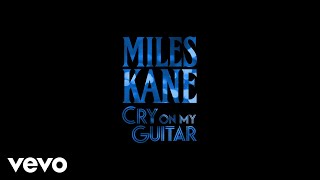 Miles Kane   Cry On My Guitar (Official Audio)