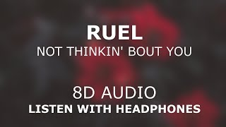 Ruel   Not Thinkin' Bout You | 8D AUDIO 🎧 [Use Headphones]