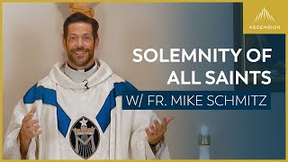 Fr. Mike Schmitz, Ascension Priest All Saints Mass