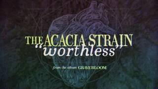 The Acacia Strain - Worthless