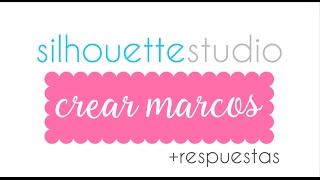 Creando frames en Silhouette Studio - Video Cápsula #2 + RESPUESTAS