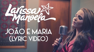 Larissa Manoela - João E Maria (Lyric Video)