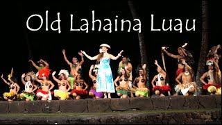Old Lahaina Luau - Best Luau In Maui - Complete Show