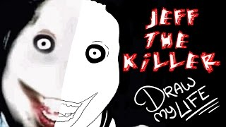 JEFF THE KILLER | Draw My Life En Español