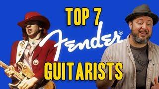 Top 7 Fender Guitarists