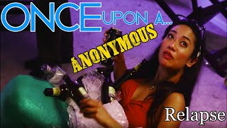 Once Upon A...Anonymous (Once Upon A Time Parody / Spoof) - Season 1 Ep 4 Relapse