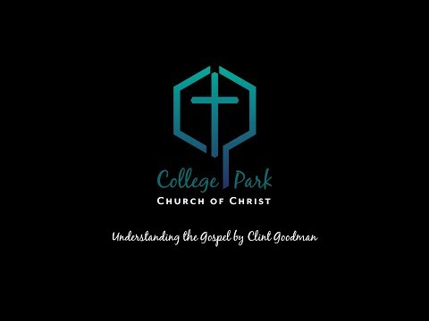 Understanding the Gospel by Clint Goodman