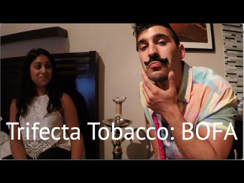 Trifecta Tobacco: BOFA Review